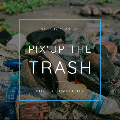 Pix'up The Trash : ramassage de déchets à Caen